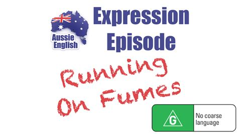 Expression: To Be Running On Fumes - Aussie English